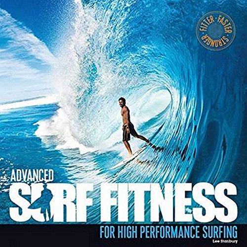 Advanced Surf Fitness: For High Performance Surfing por Lee Stanbury