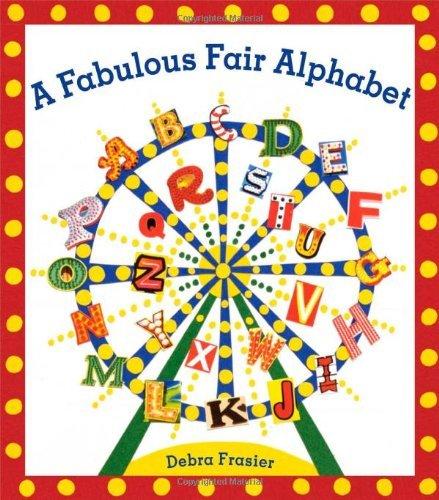 A Fabulous Fair Alphabet by Debra Frasier (2010-06-22)