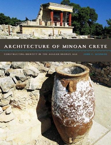 Architecture of Minoan Crete: Constructing Identity in the Aegean Bronze Age by John C. McEnroe (2014-02-25) par John C. McEnroe
