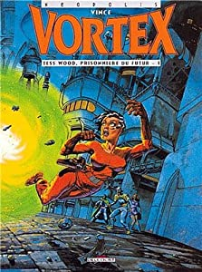 """Afficher """"Vortex Tess Wood, prisonnière du futur"""""""