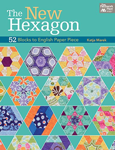 The New Hexagon: 52 Blocks to English Paper Piece (English Edition) -