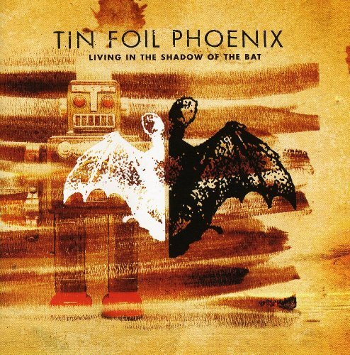 Living In The Shadow of The Bat by Tin Foil Phoenix -