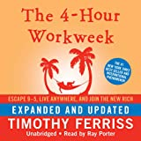 4-Hour Workweek, Expanded and Updated: Escape 9-5, Live Anywhere, and Join the New Rich
