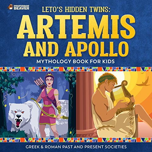 Leto's Hidden Twins: Artemis and Apollo - Mythology Books for Kids | Children's Greek & Roman Books (English Edition)