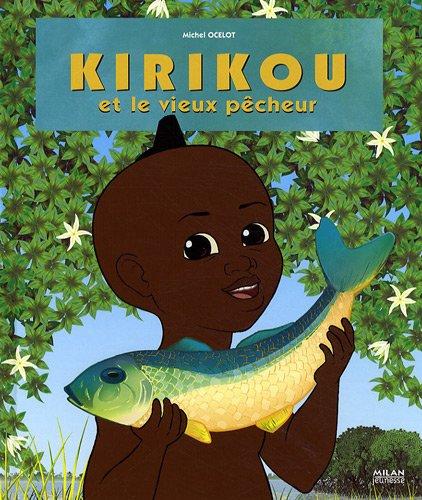 Kirikou et le vieux pêcheur par Michel Ocelot, Christel Boyer, Anne-Lise Koehler, Sylvie Moureux-Nery