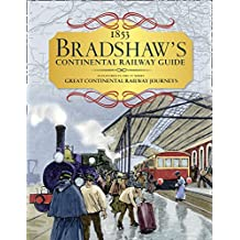 Bradshaw's Continental Railway Guide: 1853 Railway Handbook of Europe