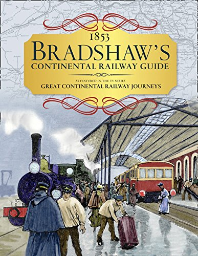 Bradshaw's Continental Railway Guide: 1853 Railway Handbook of Europe por George Bradshaw