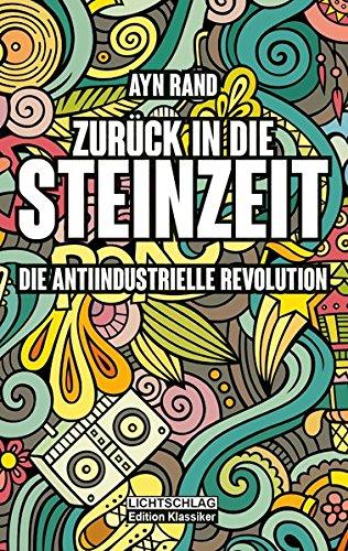 Zurück in die Steinzeit: Die anti-industrielle Revolution