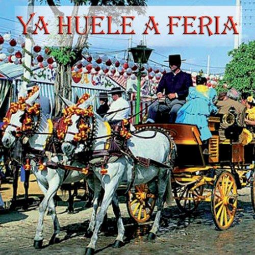 ... Ya Huele a Feria, Las mejores .