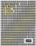 Choreographie der Massen: Im Sport. Im Stadion. Im Rausch.