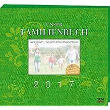 Unser Familienbuch 2017: Ganz einfach - ein Jahr Familie dokumentieren!