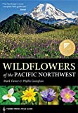 Wildflowers of the Pacific Northwest (Timber Press Field Guide Series)