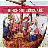 Binchois/Lescurel: Chansons- Ballades, Virelais, et Rondeaux