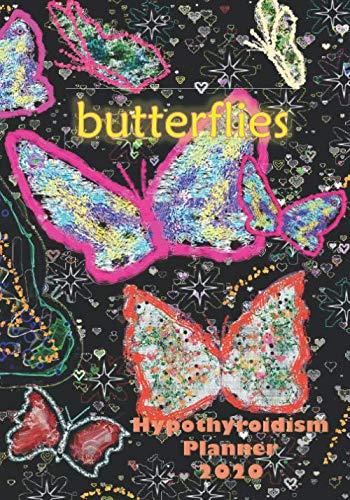 butterflies: Hypothyroidism Planner 2020 -