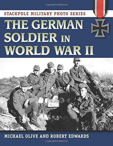 German Soldier in World War II, The (Stackpole Military Photo Series) by Olive, Michael, Edwards, Robert (2014) Paperback