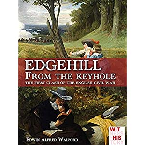 Edgehill From the keyhole  (illustrated) (Witness to history Vol. 6)
