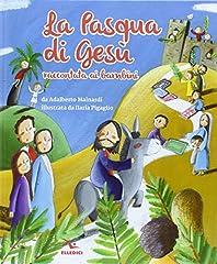 Idea Regalo - La Pasqua di Gesù raccontata ai bambini