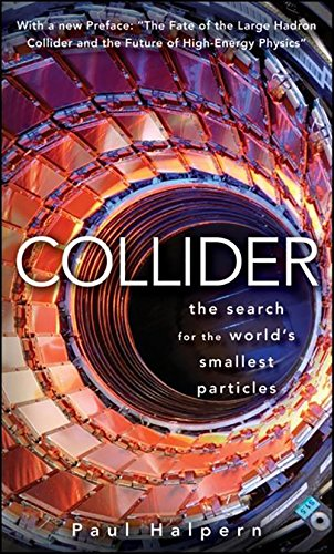 Collider: The Search for the World's Smallest Particles por Paul Halpern