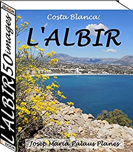 Costa Blanca: LAlbir (50 images) (French Edition) eBook: JOSEP ...