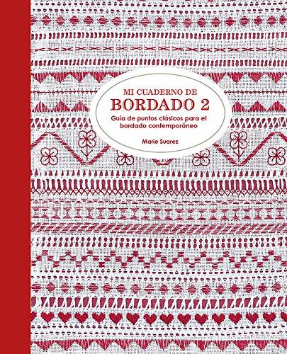 Mi cuaderno de bordado 2 Guía de puntos clásicos para el bordado contemporáneo (GGDiy) por Marie Suarez