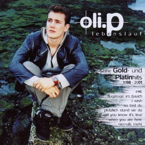 Lebenslauf Seine Gold- & Platinhits Vo by Oli. P (2008-01-01)
