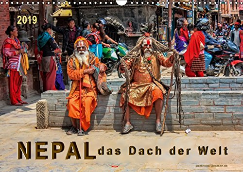 Nepal - das Dach der Welt (Wandkalender 2019 DIN A3 quer): Der kleine Himalaya-Staat Nepal - faszinierendes Land, aber auch stark gefährdet. (Monatskalender, 14 Seiten ) (CALVENDO Natur)