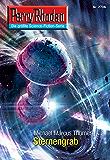 "Perry Rhodan 2706: Sternengrab (Heftroman): Perry Rhodan-Zyklus ""Das Atopische Tribunal"" (Perry Rhodan-Die Gröβte Science- Fiction- Serie)"