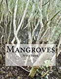 Mangroves Notebook: Notebook with 150 lined pages