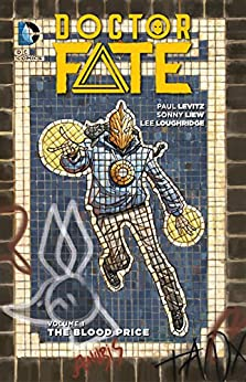 Doctor Fate (2015-2016) Vol. 1: The Blood Price by [Levitz, Paul]