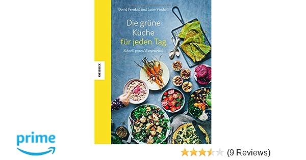 Outdoor Küche Vegetarisch : Die grüne küche für jeden tag: schnell gesund und vegetarisch