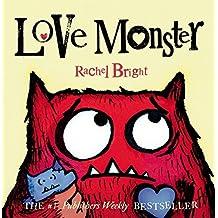 Love Monster by Rachel Bright (2014-12-23)