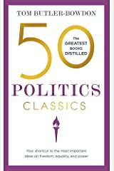 50 Politics Classics: Your shortcut to the most important ideas on freedom, equality, and power (50 Classics) Paperback