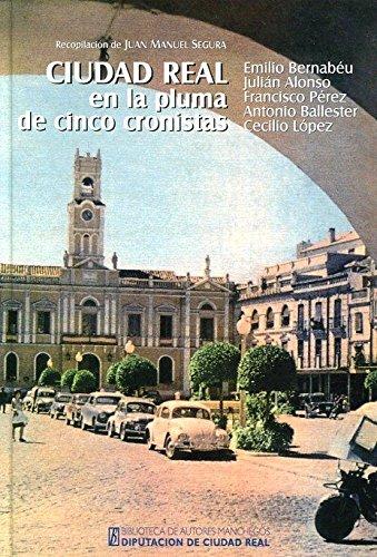 Ciudad Real en la pluma de cinco cronistas (General) por Aa.Vv.