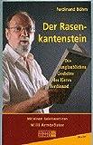 Der Rasenkantenstein: Die unglaublichen Gedichte des Herrn Ferdinand