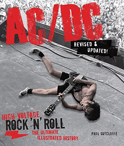 Ac/Dc, Revised & Updated: High-Voltage Rock 'n' Roll: the Ultimate Illustrated History Dc Wire