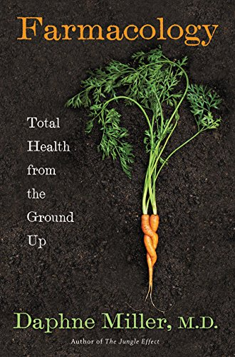 Farmacology: What Innovative Family Farming Can Teach Us about Health and Healing
