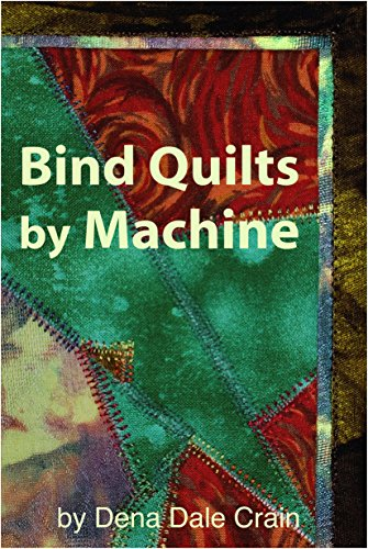 Bind Quilts by Machine (English Edition) -