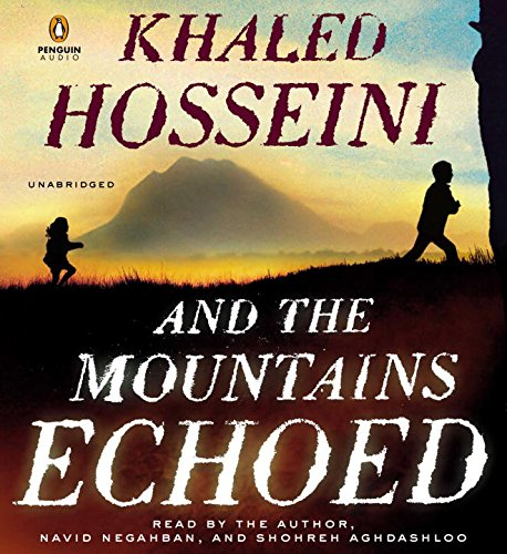 And the Mountains Echoed: a novel by the bestselling author of The Kite Runner and A Thousand Splendid Sun s