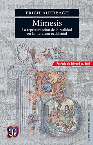 Mimesis. La representación de la realidad en la literatura occidental (Seccion de Lengua y Estudios Literarios) por Erich Auerbach