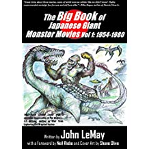 The Big Book of Japanese Giant Monster Movies Vol. 1: 1954-1980 (Big Book of Japanese Giant Monsters) (English Edition)