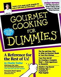 Gourmet Cooking For Dummies by Charlie Trotter (1997-08-27)