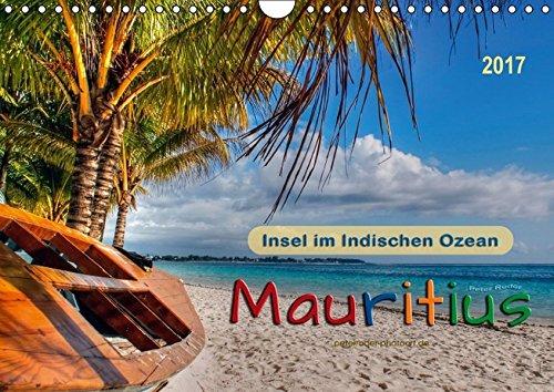 Mauritius - Insel im Indischen Ozean (Wandkalender 2017 DIN A4 quer): Entdecken Sie Mauritius - wunderschöne Insel mit schneeweißen Stränden und ... (Monatskalender, 14 Seiten) (CALVENDO Orte) Indischer Ozean Tauchen