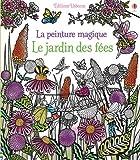 Le jardin des fées - La peinture magique...
