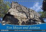Von Mayas und Azteken - Mexiko, Guatemala und Honduras (Tischkalender 2019 DIN A5 quer): Hier ein kleiner Auszug der Hochkulturen aus dem Süden ... (Monatskalender, 14 Seiten ) (CALVENDO Orte)