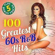 100 Greatest 60s R&B Hits (Plus 5 Bonus Tracks! Original Recordings!)