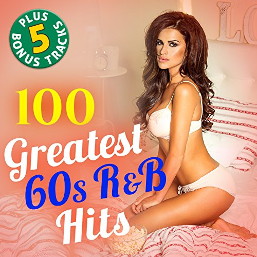 100 Greatest 60s R&B Hits (Plu...