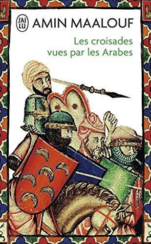 Les croisades vues par les arabes (French Edition) by Amin Maalouf (1999-06-30)