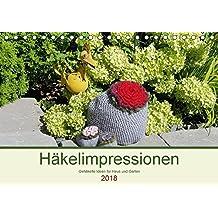 Häkelimpressionen - Gehäkelte Ideen für Haus und Garten (Tischkalender 2018 DIN A5 quer): Kreative und praktische Häkeleien für jeden Monat. (Monatskalender, 14 Seiten ) (CALVENDO Hobbys)