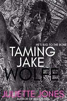 Taming Jake Wolfe by [Jones, Juliette]