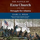 The Battle of Ezra Church and the Struggle for Atlanta by Earl J. Hess (2015-05-18)